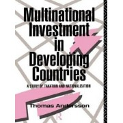Multinational Investment in Developing Countries by Thomas Andersson