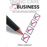Taking Care of Small Business by Debra Anderson
