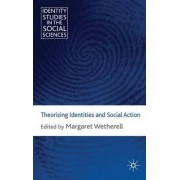 Theorizing Identities and Social Action by Margaret Wetherell