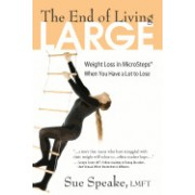 The End of Living Large: Weight Loss in Microsteps(r) When You Have a Lot to Lose