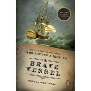 A Brave Vessel by Associate Editor Adams Papers Hobson Woodward