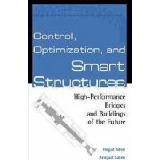 Control, Optimization, and Smart Structures by Hojjat Adeli
