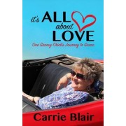 It's All about Love: One Groovy Chick's Journey to Grace