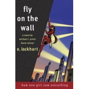 Fly on the Wall by Emily Lockhart