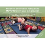 Movement Environment Rating Scale (Movers) for 2-6-Year-Olds Provision by Carol Archer