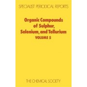 Organic Compounds of Sulphur, Selenium, and Tellurium by D. R. Hogg