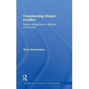 Transforming Violent Conflict by Oliver Ramsbotham