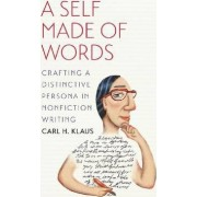A Self Made of Words by Carl H. Klaus