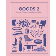 Goods 2: Interior Products from Sketch to Use: 2 by Ana Martins