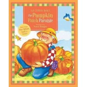 The Pumpkin Patch Parable by Liz Curtis Higgs