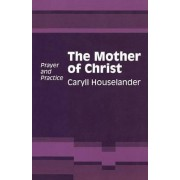 The Mother of Christ by Caryll Houselander