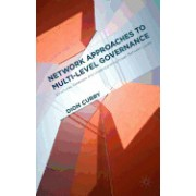 Network Approaches to Multi-Level Governance: Structures, Relations and Understanding Power Between Levels