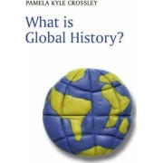 What is Global History? by Pamela Crossley