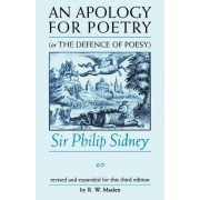 An Apology for Poetry (or the Defence of Poesy) by Sir Philip Sidney
