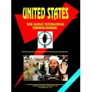 Us War Against International Terrorism Handbook by Usa Ibp