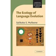 The Ecology of Language Evolution by Salikoko S. Mufwene