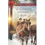 Pony Express Christmas Bride by Rhonda Gibson