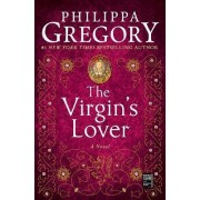 The Virgin's Lover by Philippa Gregory