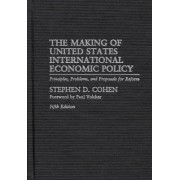 Making of United States International Economic Policy by Stephen D. Cohen