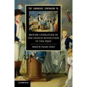 The Cambridge Companion to British Literature of the French Revolution in the 1790s by Pamela Clemit