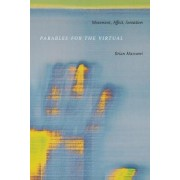 Parables for the Virtual by Brian Massumi