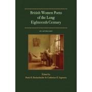 British Women Poets of the Long Eighteenth Century by Paula R. Backscheider