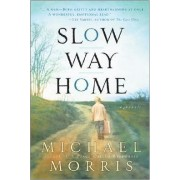 Slow Way Home by Michael Morris