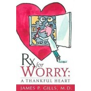 RX for Worry by Dr James P Gills
