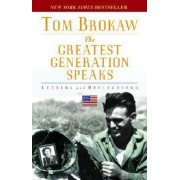 The Greatest Generation Speaks by Tom Brokaw