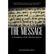The Message - A Translation of the Glorious Qur'an by The Monotheist Group