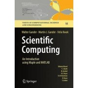 Scientific Computing - An Introduction using Maple and MATLAB by Walter Gander