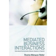 Mediated Business Interactions by Rosina Marquez-Reiter