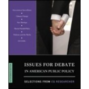 Cq Researcher: Issues For Debate In American Public Policy