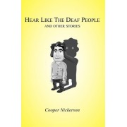 Hear Like The Deaf People by Cooper Nickerson