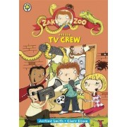 Zak Zoo and the TV Crew: Book 7 by Justine Smith