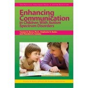Enhancing Communication in Children with Autism Spectrum Disorders by Tammy D Barry