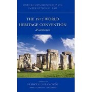 The 1972 World Heritage Convention by Francesco Francioni