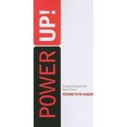 Power Up! by Kenneth W Hagin