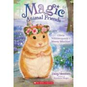 Olivia Nibblesqueak's Messy Mischief (Magic Animal Friends #9)