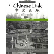 Character Book for Chinese Link: Level 1/Part 2 by Sue-Mei Wu