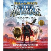The Burning Tide (Spirit Animals: Fall of the Beasts, Book 4)