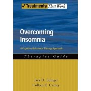 Overcoming Insomnia: Therapist Guide by Jack Edinger