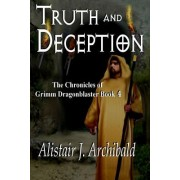 Truth and Deception: [The Chronicles of Grimm Dragonblaster Book 4]