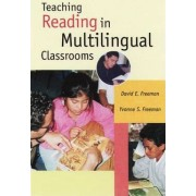 Teaching Reading in Multilingual Classrooms by Yvonne S. Freeman