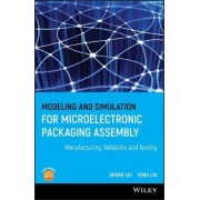 Modeling and Simulation for Microelectronic Packaging Assembly by Sheng Liu
