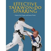Effective Taekwon-Do Sparring by Jim Hogan