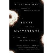 A Sense of the Mysterious by Alan Lightman