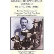General Reub Williams's Memories of Civil War Times by Reub Williams