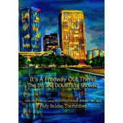 It's a Freeway Out There!: The Ins and Doubts of Showbiz!