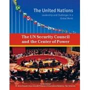 The Un Security Council and the Center of Power by Ida Walker